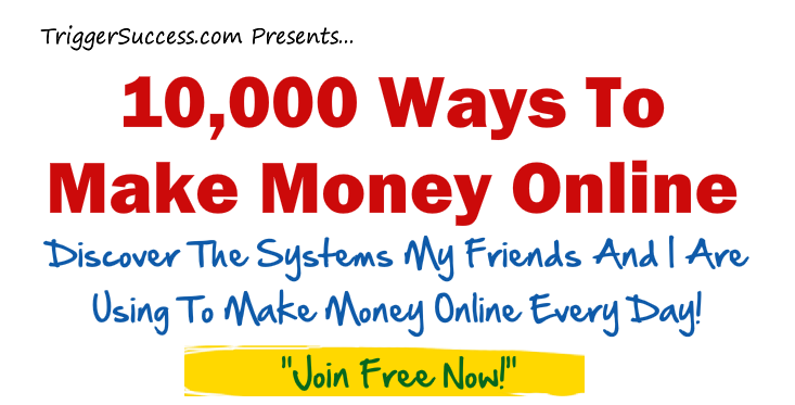 10,000 Ways To Make Money Online